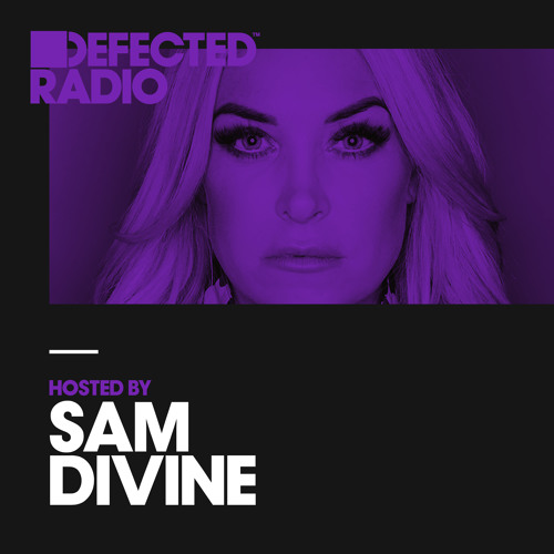 Defected Radio Show presented by Sam Divine - 08.06.18