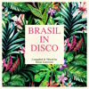 BRASIL IN DISCO -Slow Tropical Disco-