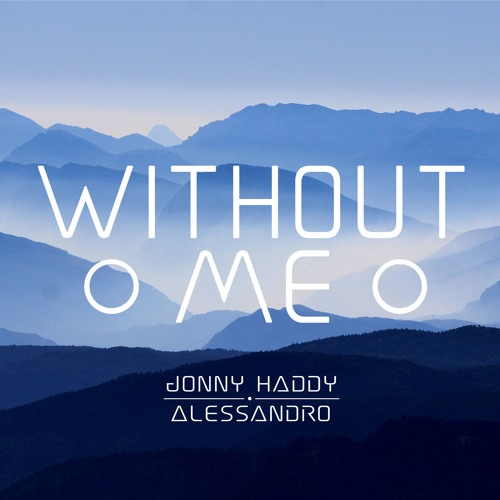 Thumbnail Jonny Haddy Without Me Feat Alessandro
