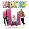 Alexis Y Fido, Nacho - Reggaeton Ton (Mula Deejay Rmx)