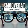 SmooveDat - Focused (GHerbo Remix)