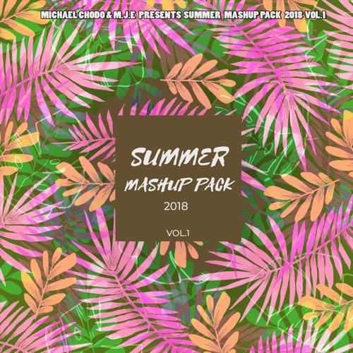 Demo Mix - M.J.E & Michael Chodo - Summer Mashup 2018 (Mix Vol.1)FREE DOWNLOAD