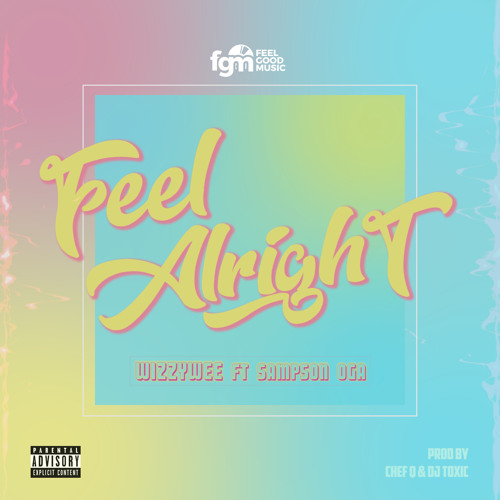 Feel Alright (Feat. Sampson O.G.A)