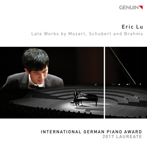 Eric Lu - Late Works by Mozart, Schubert and Brahms