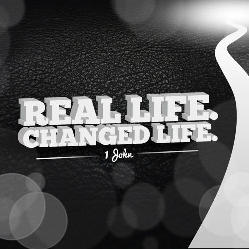 Real Life. Changed Life.