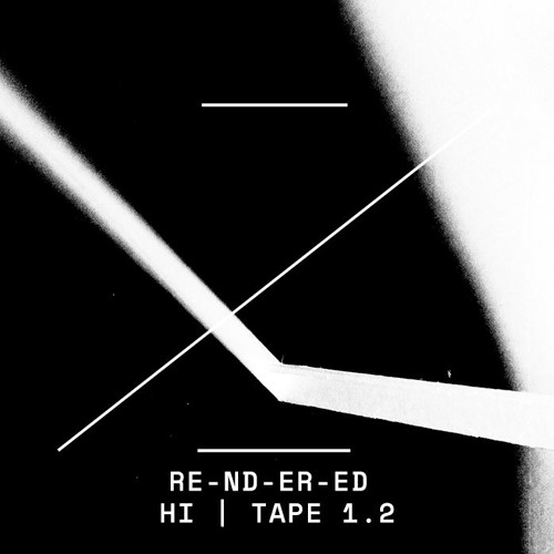 RE-ND-ER-ED | HI | TAPE 1.2