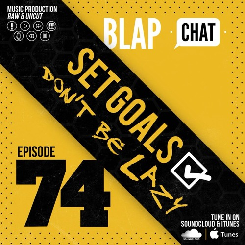 Episode 74 - Set Goals Don't Be Lazy