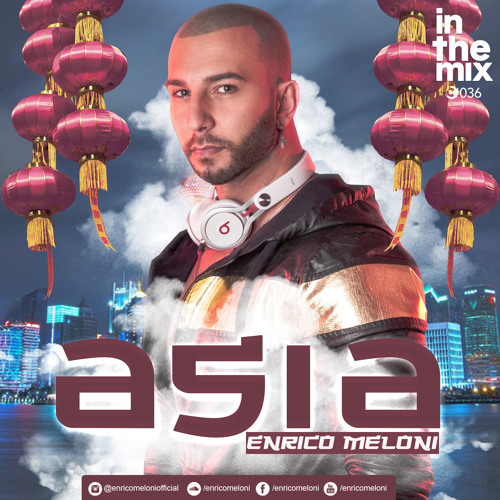 ENRICO MELONI - Asia - In the mix #036 2K18