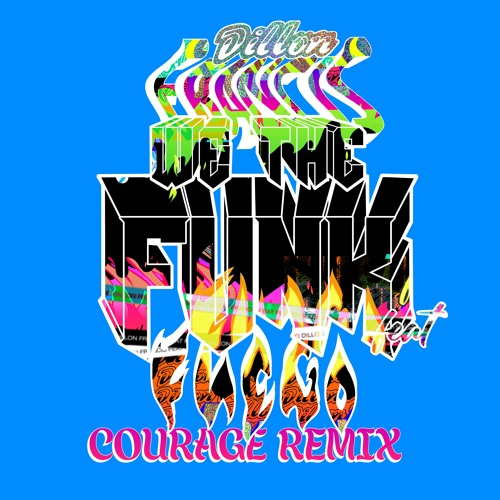 """Dillon Francis - """"We The Funk"""" (feat. Fuego) [Courage Remix]"""