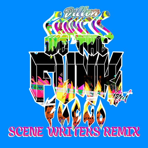 "Dillon Francis - ""We The Funk"" (feat. Fuego) [Scene Writers Remix]"