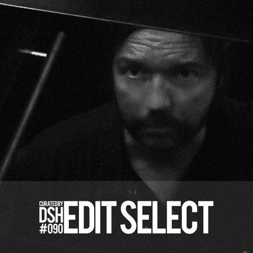 Curated by DSH #090: Edit Select