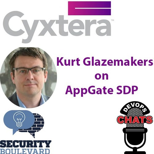 Kurt Glazemakers on Cyxtera AppGate SDP & DevOps