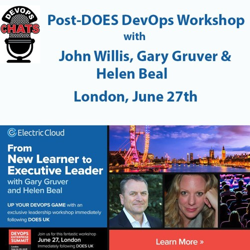 Post-DOES London DevOps Workshop - John Willis, Gary Gruver & Helen Beal