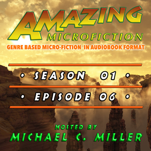Amazing Microfiction, Season 01, Episode 06
