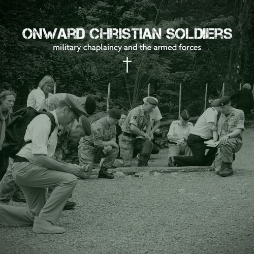 Onward Christian Soldiers - The role of military chaplains