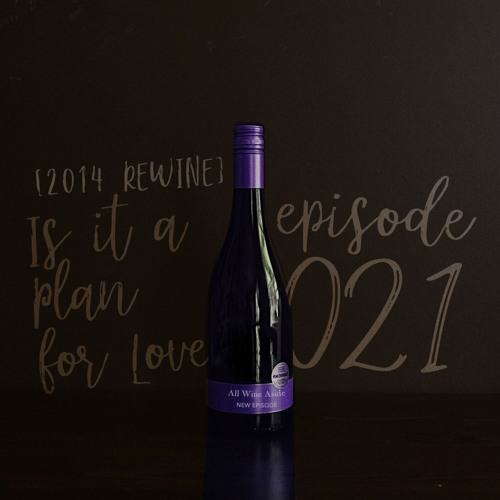 021. [REWINE] IS IT A PLAN FOR LOVE?