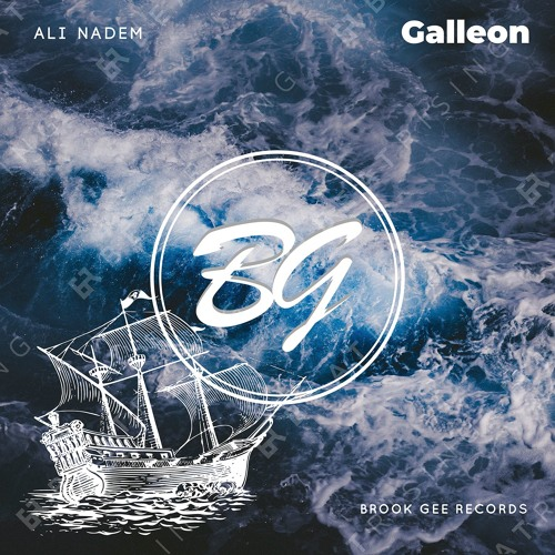 Ali Nadem - Galleon (Original Mix) [Brook Gee Records] Out Now!