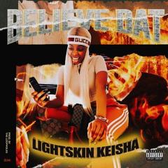 LightSkinKeisha - Believe Dat