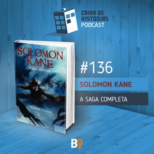 Caixa de Histórias 136 – Solomon Kane