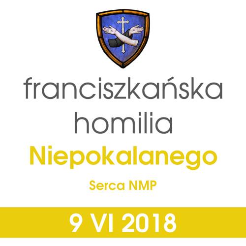 Homilia: Niepokalanego Serca NMP - 9 VI 2018