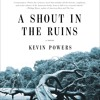 A SHOUT IN THE RUINS by Kevin Powers Read by Robert Petkoff - Audiobook Excerpt