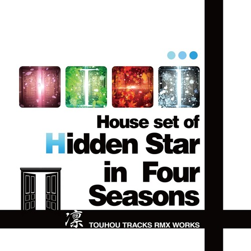 House Set Of Hidden Star In Four Seasons By Artharior Kirisame On Soundcloud Hear The World S Sounds