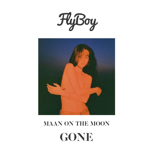 Maan On The Moon - Gone (Flyboy Remix)