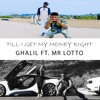 Till I Get My Money Right - Ghalil ft. Mr Lotto (FREE Mp3 DOWNLOAD)