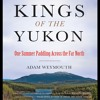 KINGS OF THE YUKON by Adam Weymouth Read by Charlie Anson - Audiobook Excerpt