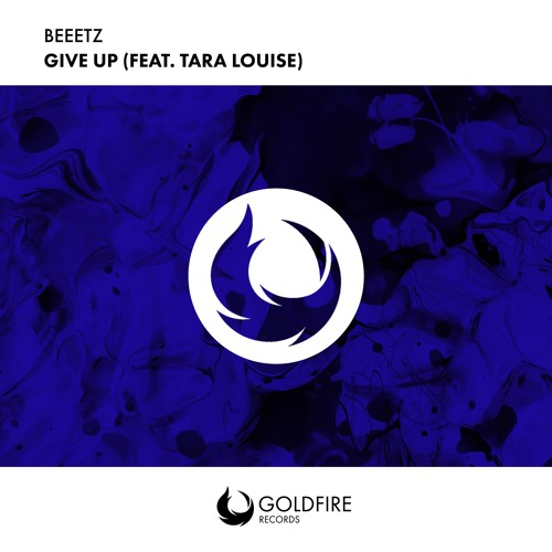 Beeetz feat. Tara Louise - Give Up (Roone Remix)