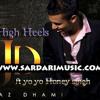 Jaz -Dhami Ft. Honey Singh - High Heels[www.sardarimusic.com]