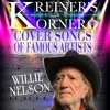 KREINER'S KORNER - WILLIE NELSON COVER SONGS