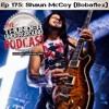 Episode 175 - Shaun McCoy (Bobaflex)