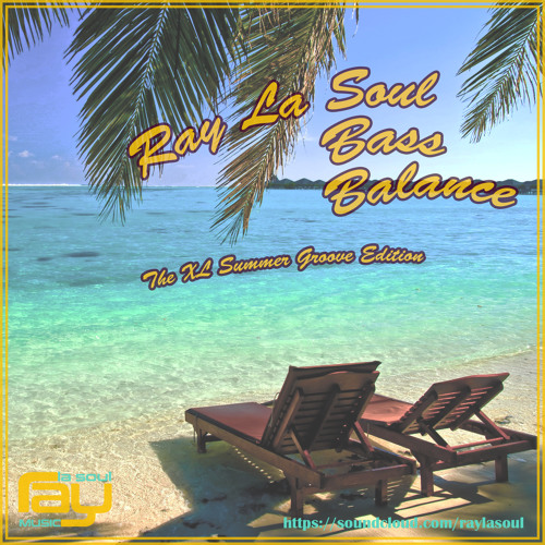 Ray La Soul - Bass Balance #04/2018 (The XL Summer Groove Edition)