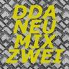 DDA:neu mix zwei