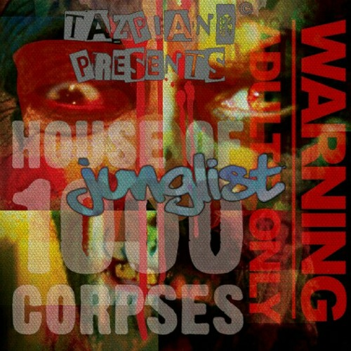 House of 1000 Corpses - Jungle mix by Tazpiano Presents ADULT CONTENT