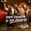 Main Badhiya Tu Bhi Badhiya - Sanju