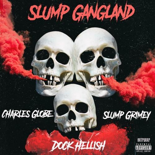 Slump Grimey x Dock Hellish - Slump Gangland (Prod. Charlesglobe)