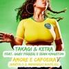 Takagi & Ketra feat.Giusy Ferreri - Amore e Capoeira (Bartolo & Mandrazo bootleg)