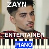 Zayn - Entertainer - Piano Cover