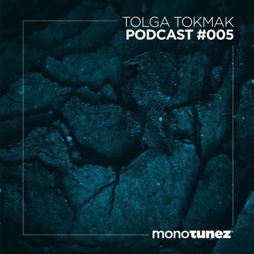 Tolga Tokmak @ MONOTUNEZ - Podcast #005