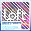 The House Loft Presents... Weekend Anthems Mixed By DJ Colin Jay (Click Buy For Free DL!!)
