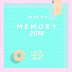 Fragma - Memory 2018 (Ludvig Arrow Remix)