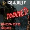 C.O.D Black ops - Damned (ANTIPR0T0 REMIX)