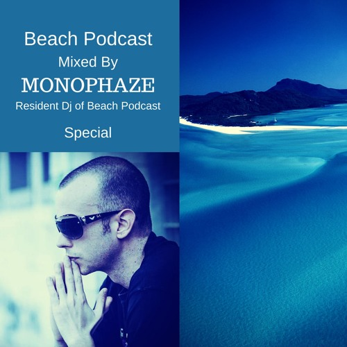 Beach Podcast Special  Mixed by Monophaze (Resident Dj of Beach Podcast)