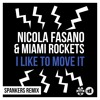Nicola Fasano & Miami Rockers - I Like To Move It (Spankers Remix Extended)