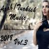 ♫🔥Muzica Noua Iunie-Iulie 2018|Arab/Turkish Music🔥♫|Dj Edal|🔥♫(Vol.3)🔥