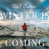 DJ Snow - Winter Is Coming