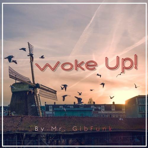 Woke Up!