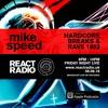 Mike Speed | React Radio Uk | 080618 | FNL | 8-10pm | Hardcore Breaks & Rave 1992 | Show 48